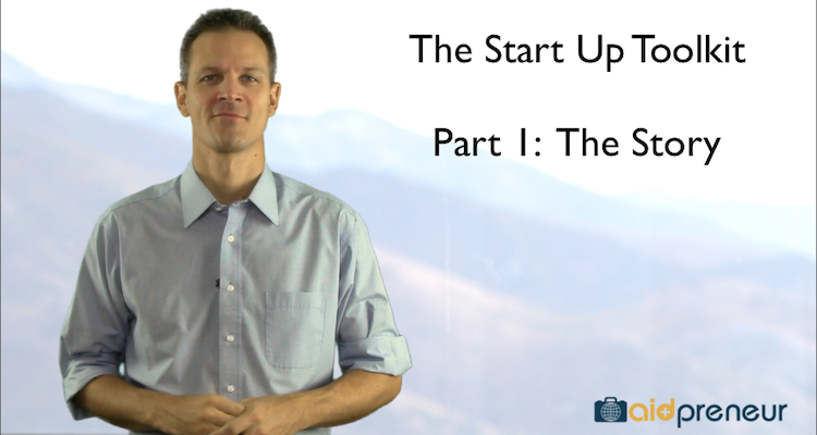 Start Up Toolkit Part 1 – The Story by Aidpreneur