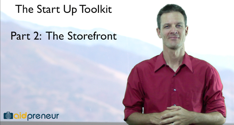 Start Up Toolkit Part 2 – The Storefront by Aidpreneur