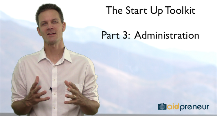 Start Up Toolkit Part 3 – Administration by Aidpreneur